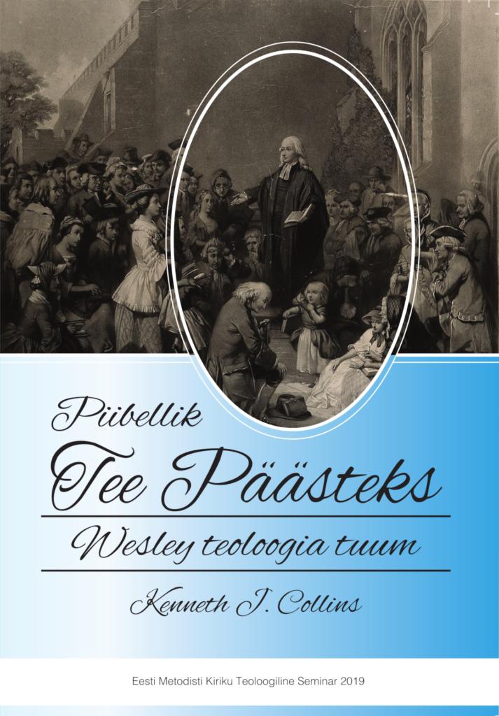 Raamatu kaanepilt: Kennneth Collins Piibellik tee päästeks Wesley teoloogia tuum